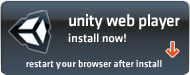 Unity Web Player. Install now! Restart your browser after install.